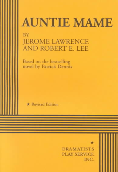Auntie Mame By Lawrence, Jerome/ Lee, Robert E.